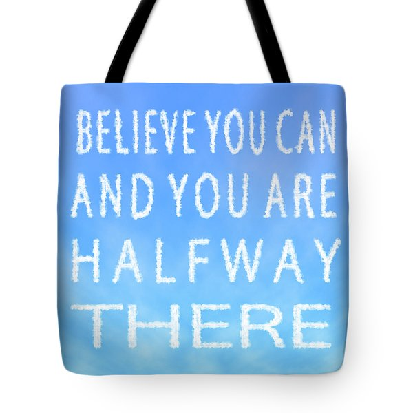 Tote Bag featuring the painting Believe You Can Cloud Skywriting Inspiring Quote by Georgeta Blanaru