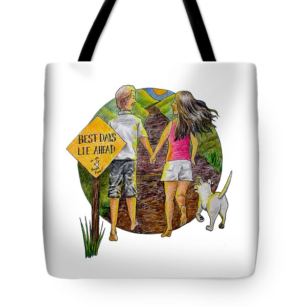 Best Days Lie Ahead Tote Bag