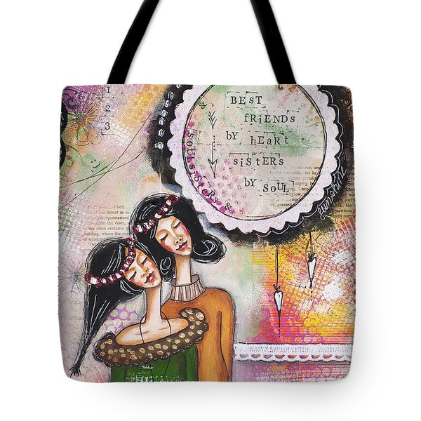Best Friends By Heart, Sisters By Soul Tote Bag by Stanka Vukelic