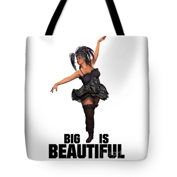 Big Is Beautiful Tote Bag