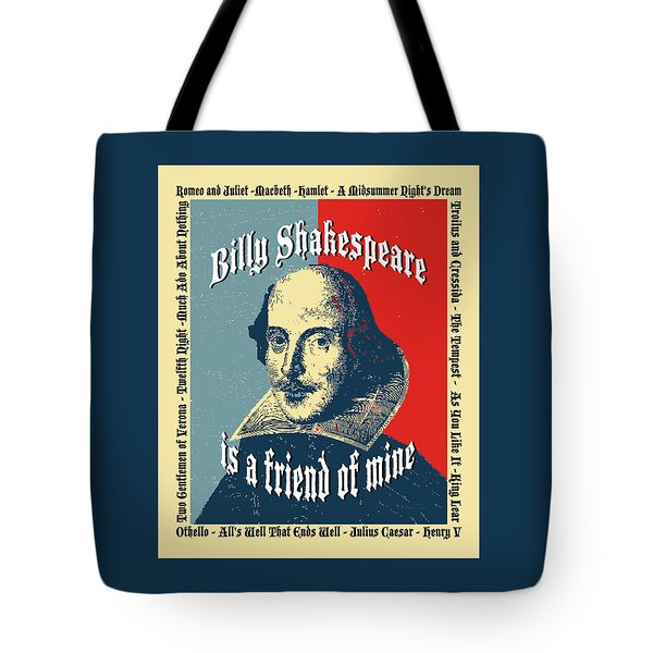 Billy Shakespeare Is A Friend Of Mine Tote Bag