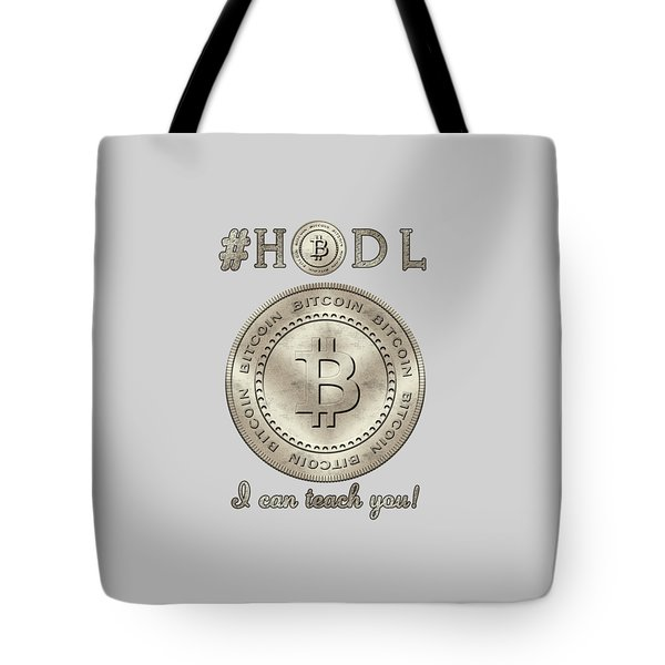 Tote Bag featuring the digital art Bitcoin Symbol Logo Hodl Quote Typography by Georgeta Blanaru