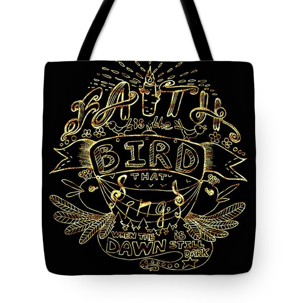 Black And Gold Quote - Faith Is The Bird Tote Bag
