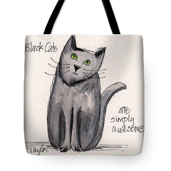 Black Cats Are Simply Awesome Tote Bag