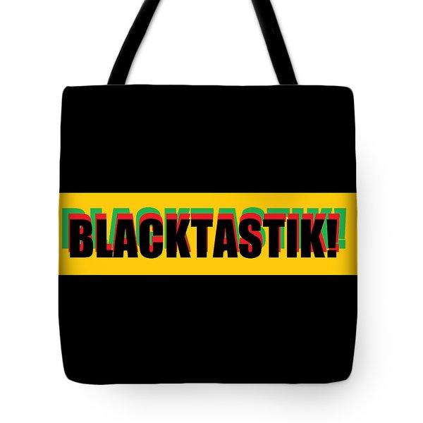 Blacktastik Tote Bag