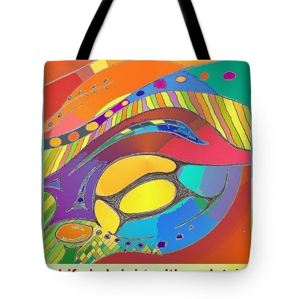 Bold Organic - Life Is Bright With Variety Tote Bag
