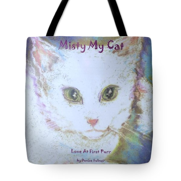 Book Misty My Cat Tote Bag by Denise Fulmer