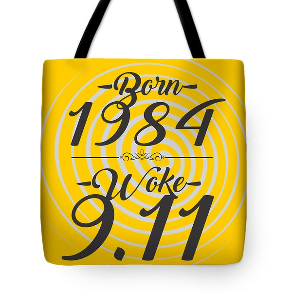 Born Into 1984 - Woke 9.11 Tote Bag