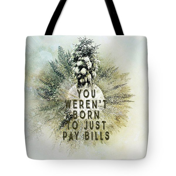 Born To Pay Bills Tote Bag