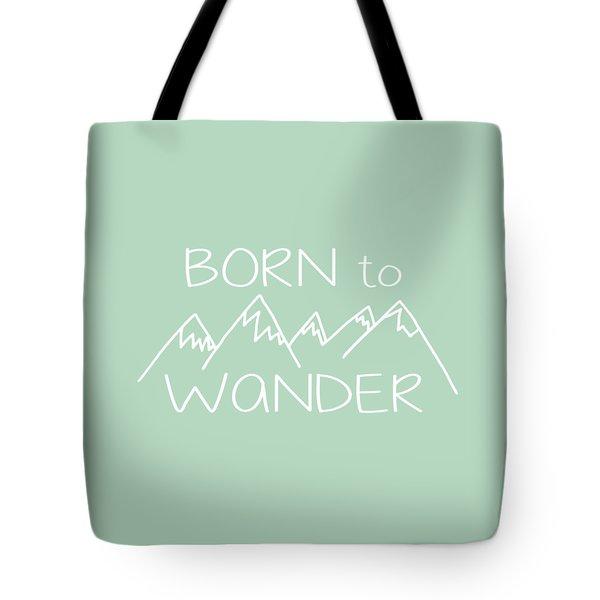 Born To Wander Tote Bag