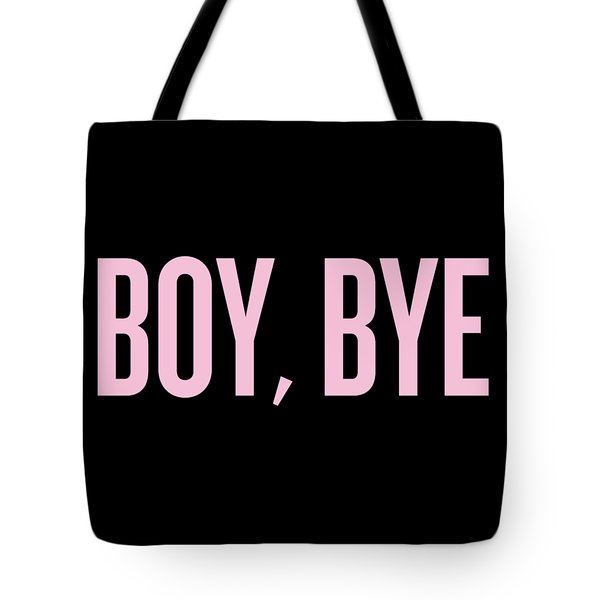 Boy, Bye Tote Bag by Randi Fayat