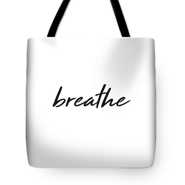 Breathe - Minimalist Print - Black And White - Typography - Quote Poster Tote Bag