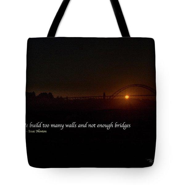 Bridges Not Walls Tote Bag