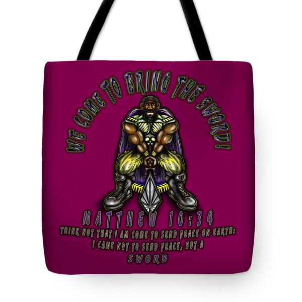 Bringing The Sword Tote Bag