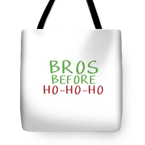 Bros Before Ho Ho Ho- Art By Linda Woods Tote Bag