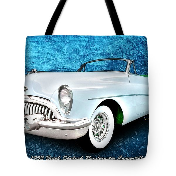 Buick Skylark Roadmaster Convertible For 1953 Tote Bag