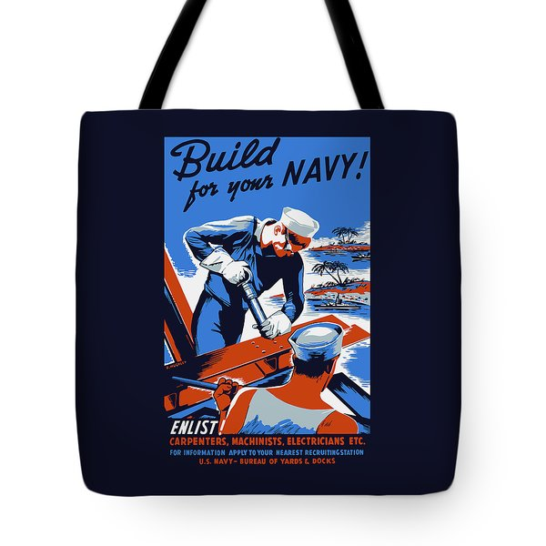 Tote Bag featuring the painting Build For Your Navy - Ww2 by War Is Hell Store