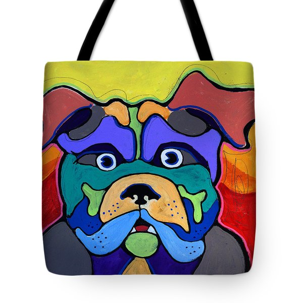 Bull Dog - Don't Give Me Your Lines , And Keep Your Hands To Yourself Tote Bag