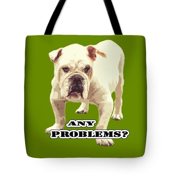 Bulldog Any Problems Tote Bag