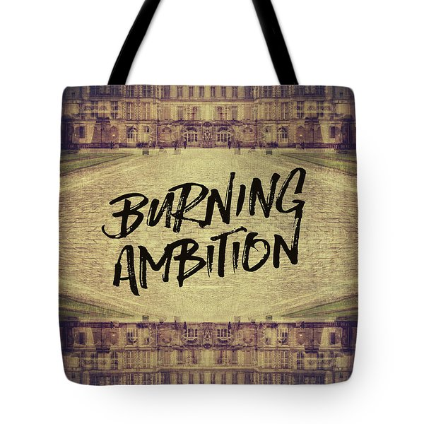 Burning Ambition Fontainebleau Chateau France Architecture Tote Bag