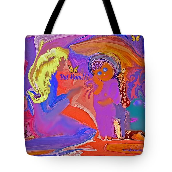 Tote Bag featuring the painting  Fun Art But Mom by Sherri  Of Palm Springs
