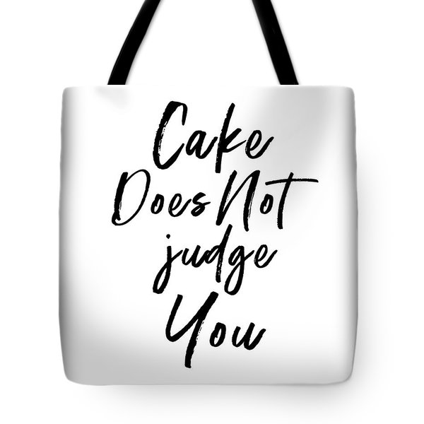 Cake Does Not Judge White- Art By Linda Woods Tote Bag