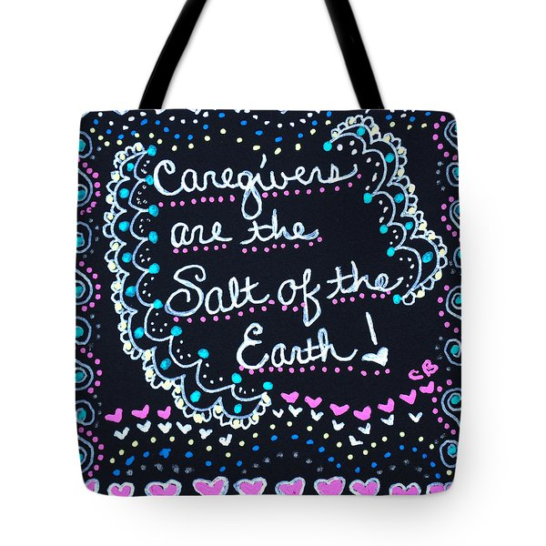 Caregivers Are The Salt Of The Earth Tote Bag