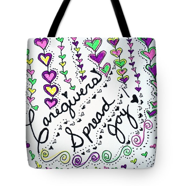 Caregivers Spread Joy Tote Bag by Carole Brecht