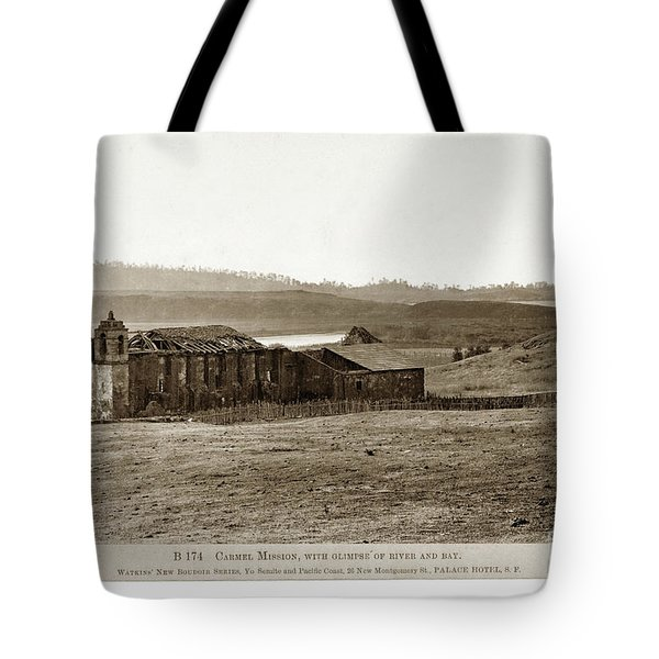 Carmel Mission, With Glimpse Of River And Bay Circa 1880 Tote Bag