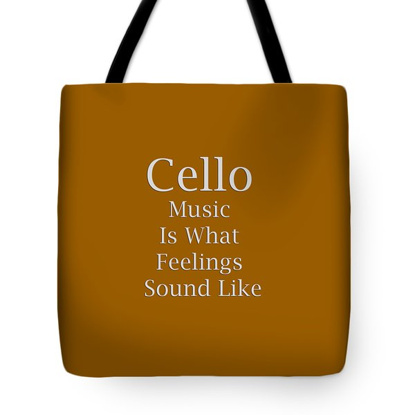 Cello Is What Feelings Sound Like 5592.02 Tote Bag