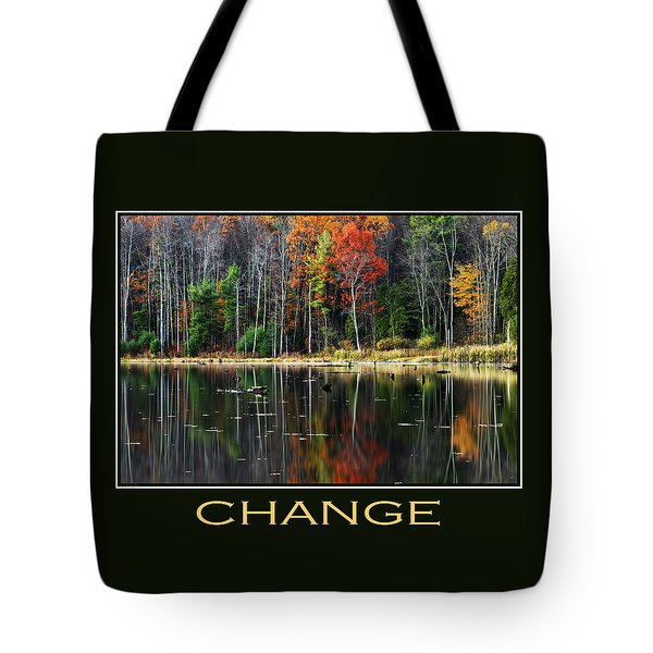 Change Inspirational Motivational Poster Art Tote Bag by Christina Rollo