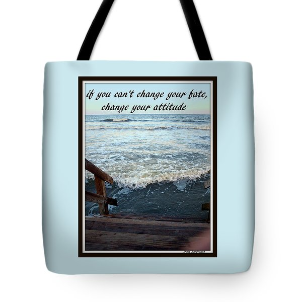 Tote Bag featuring the photograph Change Your Attitude by Irma BACKELANT GALLERIES