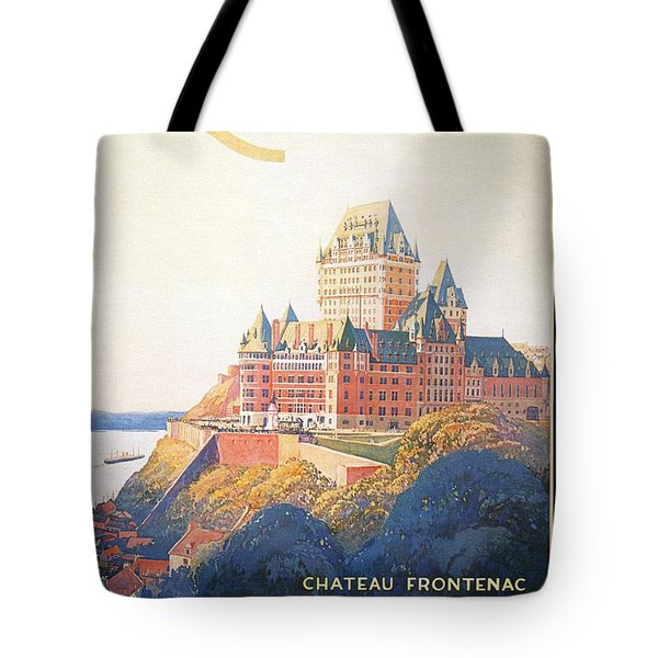 Chateau Frontenac Luxury Hotel In Quebec, Canada - Vintage Travel Advertising Poster Tote Bag