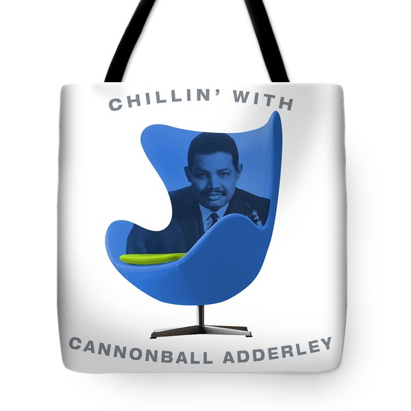 Chillin With Cannonball Adderley Tote Bag