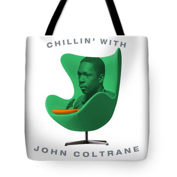 Chillin With John Coltrane Tote Bag