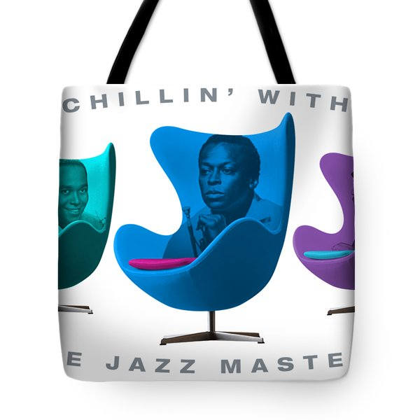 Chillin With The Jazz Masters  Tote Bag