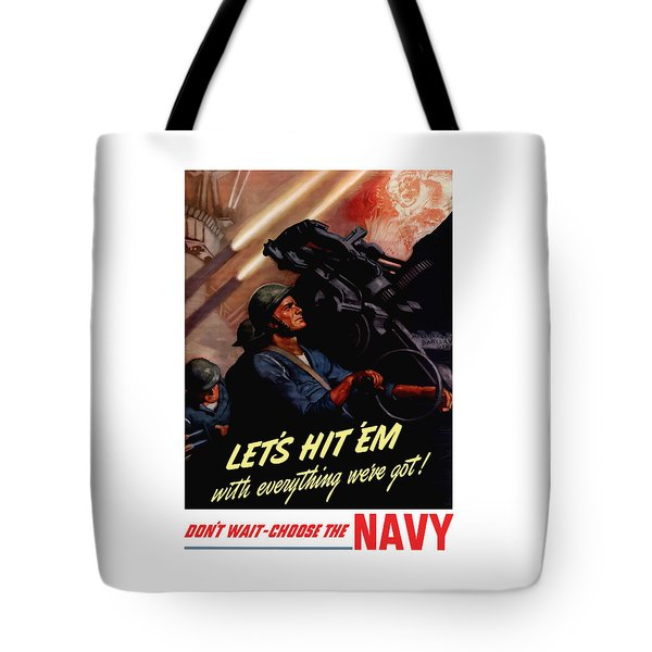 Choose The Navy -- Ww2 Tote Bag by War Is Hell Store