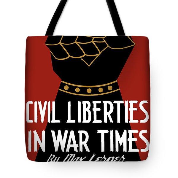 Civil Liberties In War Times - Wpa Tote Bag