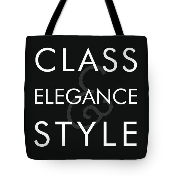 Class, Elegance, Style - Minimalist Print - Typography - Quote Poster Tote Bag