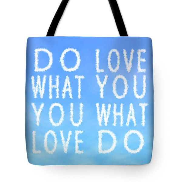 Tote Bag featuring the painting Cloud Skywriting Do What You Love Love What You Do  by Georgeta Blanaru