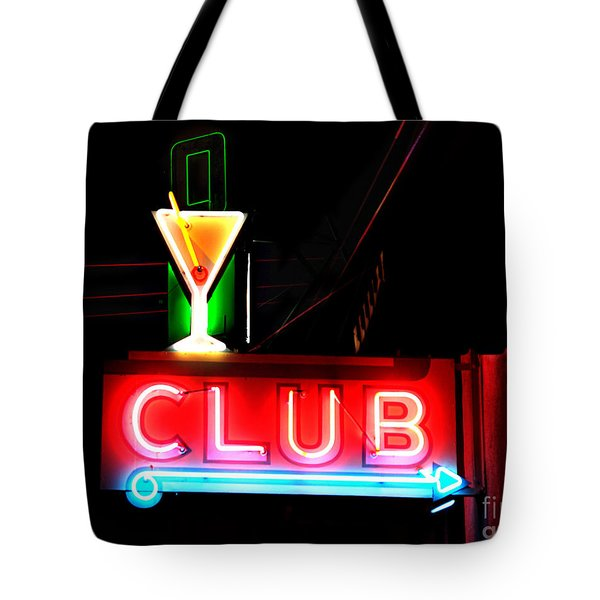 Tote Bag featuring the photograph Club Neon Sign 16x20 by Melany Sarafis
