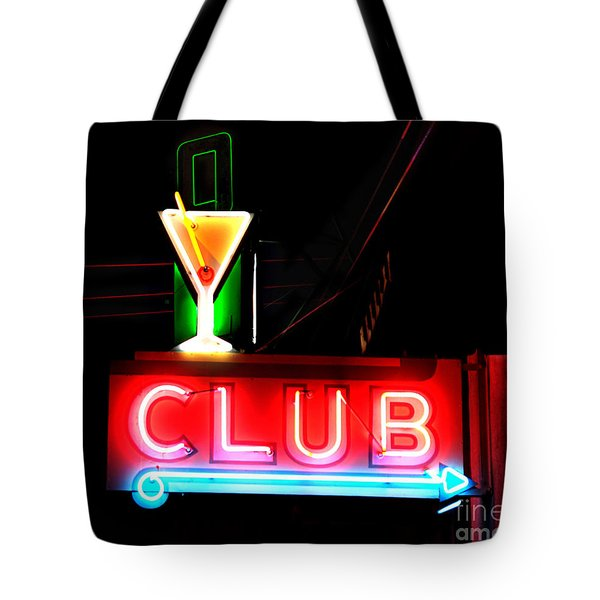 Tote Bag featuring the photograph Club Neon Sign 24x20 by Melany Sarafis