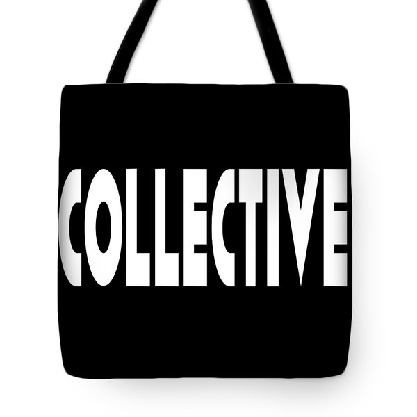 Collective Mindful Community Righteous Inspiration Motivational Quote Prints  Tote Bag