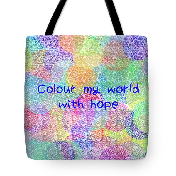 Colour My World With Hope Tote Bag