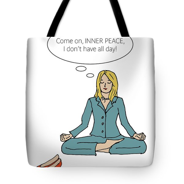 Come On Inner Peace Tote Bag