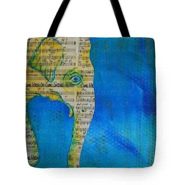 Come Rain Or Come Shine Tote Bag