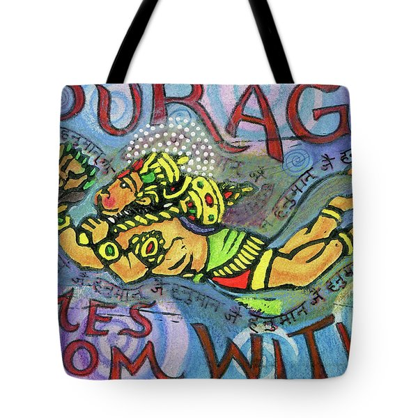 Courage Comrs From Within Tote Bag