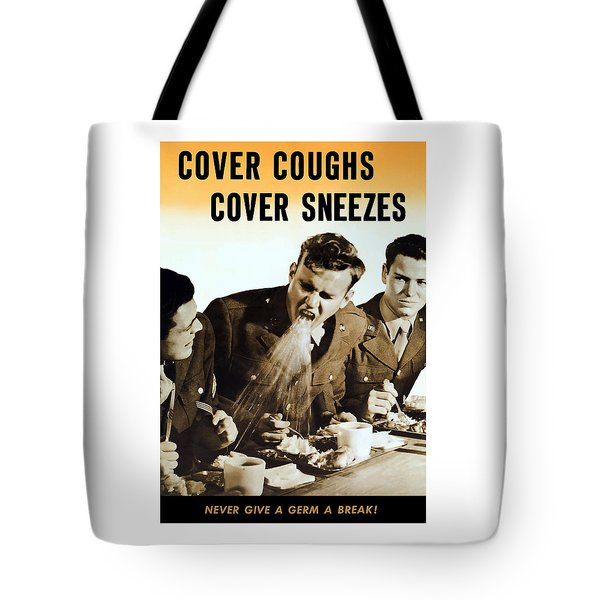 Cover Coughs Cover Sneezes Tote Bag by War Is Hell Store
