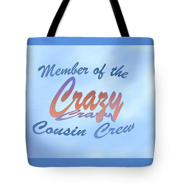 Crazy Cousins  Tote Bag