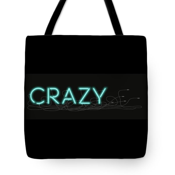 Crazy - Neon Sign 1 Tote Bag